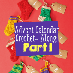 Advent Calendar Crochet-Along: Part One