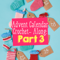Advent Calendar Crochet-Along: Part Three