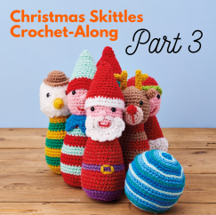 Christmas Skittles Crochet-Along: Part Three