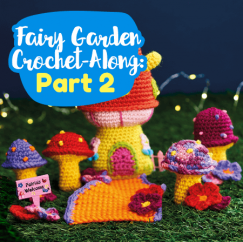 Fairy Garden Crochet-Along: Part Two