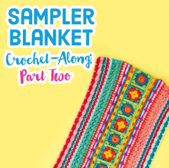 Sampler Blanket Crochet-Along: Part Two
