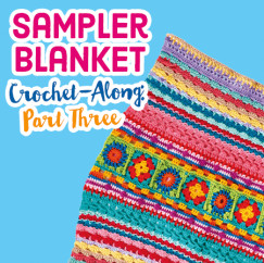 Sampler Blanket Crochet-Along: Part Three
