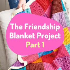 The Friendship Blanket Project: Part 1