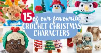 15 of our Favourite Crochet Christmas Characters