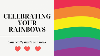 Celebrating Your Rainbows!
