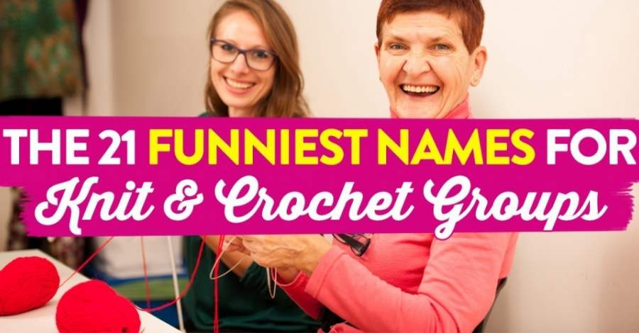 The 21 Funniest Names For Knit Crochet Groups 900 470 64 c1