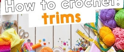How to Crochet: trims, with Rowan Yarns and Purplelinda Crafts