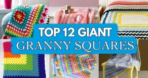 Top 12 Giant Granny Squares