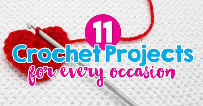 11 Crochet Projects For Every Occasion
