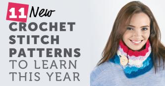 11 New Crochet Techniques to Learn This Year