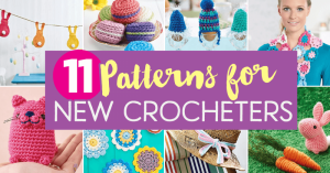11 PATTERNS FOR NEW CROCHETERS