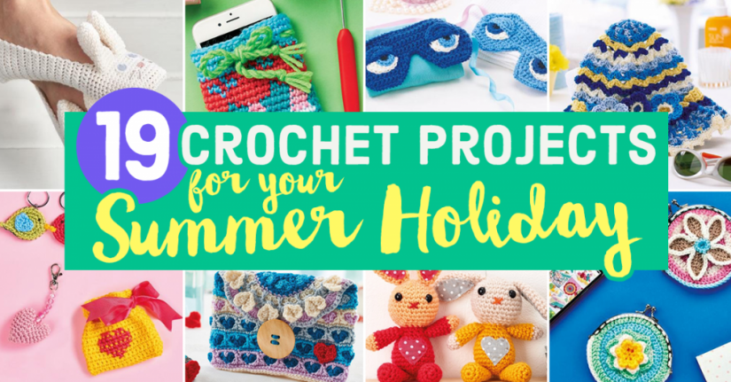 19 Crochet Projects For Your Summer Holiday