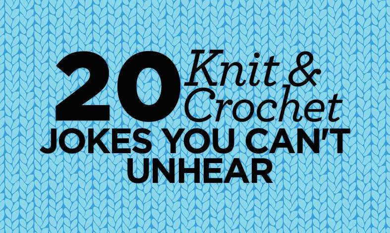 20 Knit & Crochet Jokes You Can't Unhear