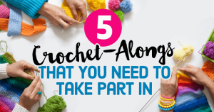 5 CROCHET-ALONGS THAT YOU NEED TO TAKE PART IN