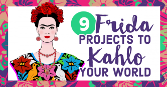 9 Frida Projects To Kahlo Your World