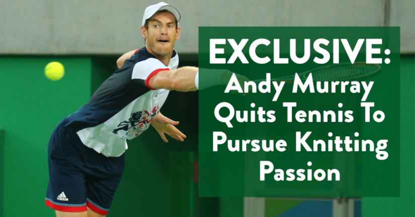 Exclusive: Andy Murray Quits Tennis To Pursue Knitting Passion