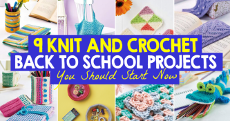 9 Knit and Crochet Back to School Projects You Should Start Now