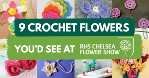 9 Crochet Flowers You'd See at Chelsea Flower Show