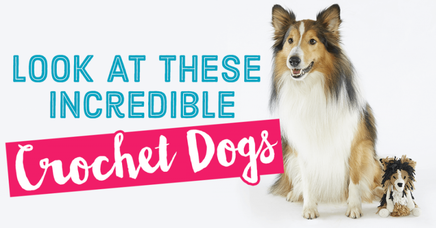 Look At These Incredible Crochet Dogs | Top Crochet Patterns