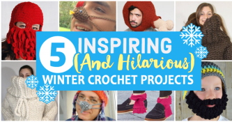 5 Inspiring (And Hilarious) Winter Crochet Projects