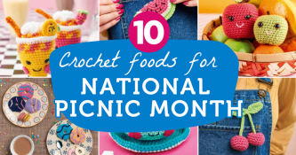 10 Crochet Foods For National Picnic Month