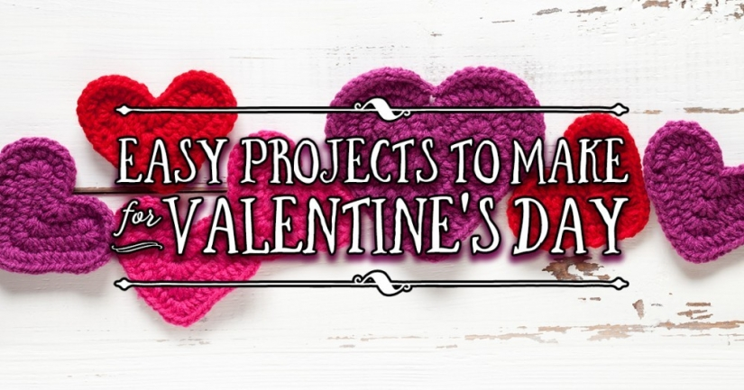 Easy Projects To Make For Valentine's Day