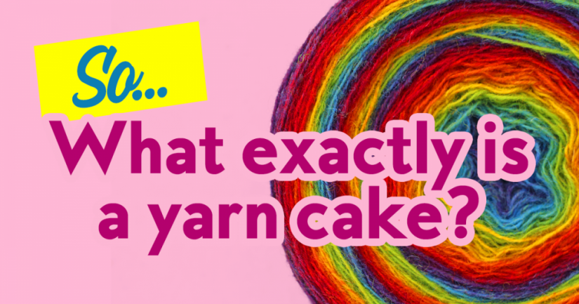 So What Exactly Is A Yarn Cake?