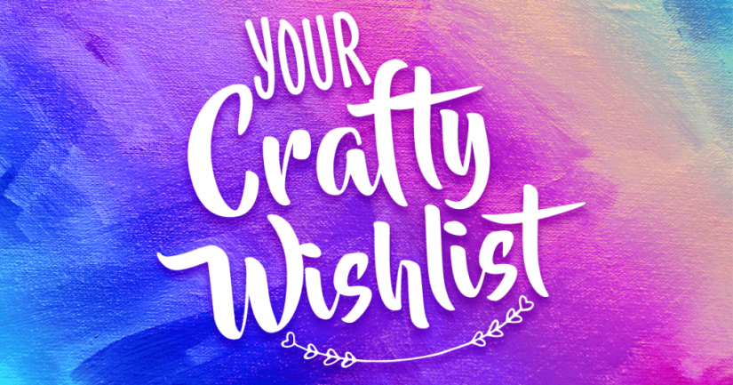 Your Crafty Wishlist