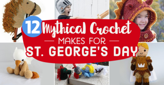 12 Mythical Crochet Makes for St. George's Day
