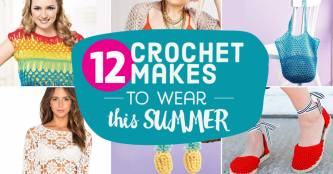 12 Crochet Makes to Wear this Summer