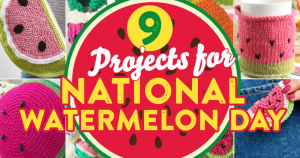 9 Projects for National Watermelon Day