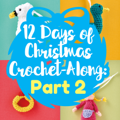 12 Days of Christmas Crochet-Along: Part Two