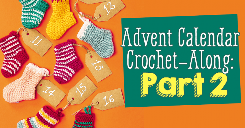 Advent Calendar Crochet-Along: Part Two