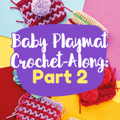 Baby Playmat Crochet-Along: Part Two