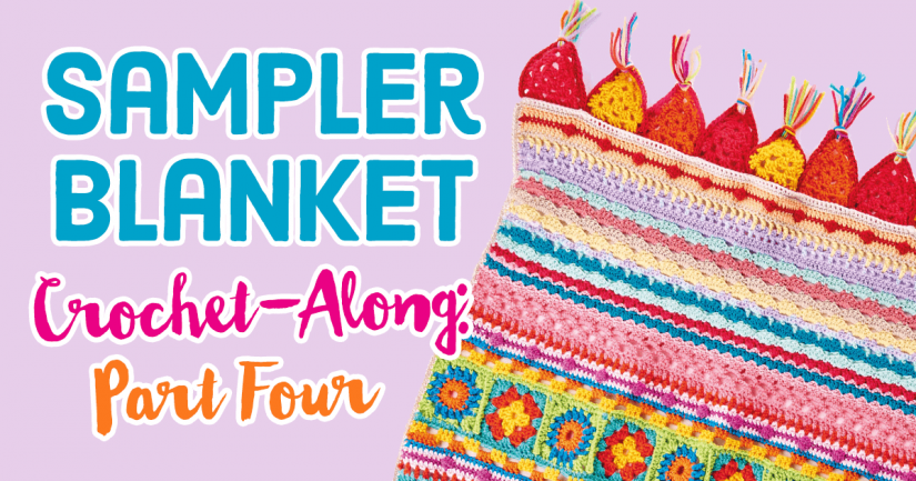 Sampler Blanket Crochet-Along: Part Four