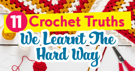 11 Crochet Truths We Learnt The Hard Way