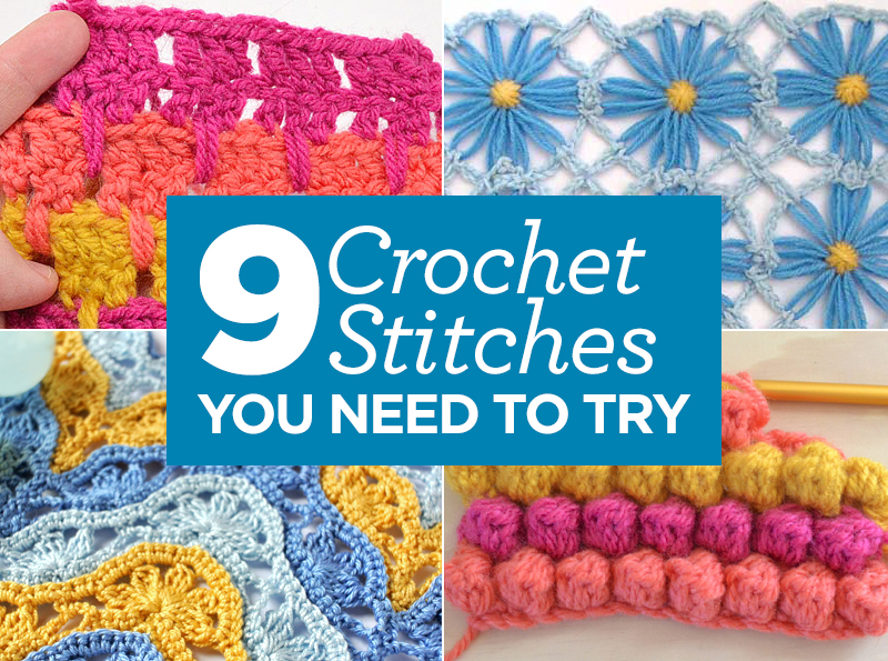 Best Crochet Stitches : Crochet Stitches You Need To Try Top Crochet Pattern Blog