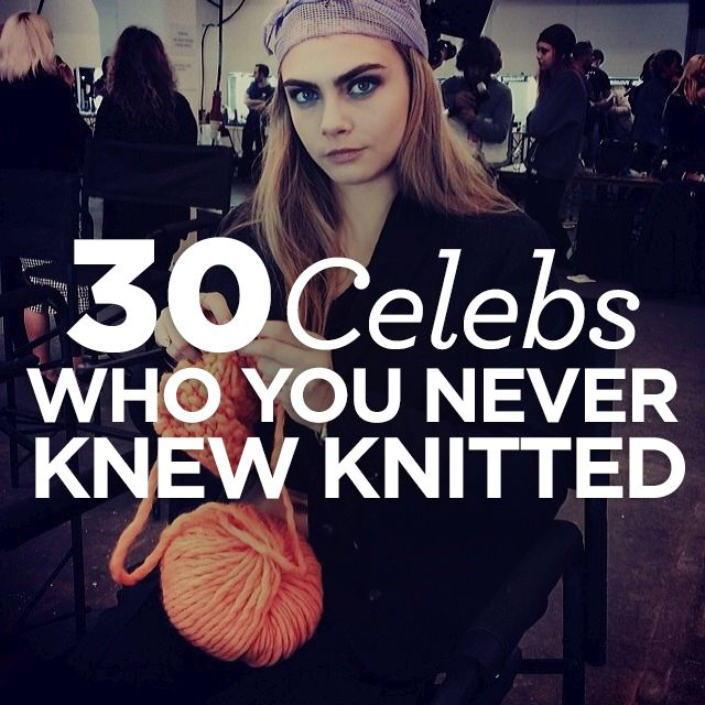 30 Celebs Who You Never Knew Knitted