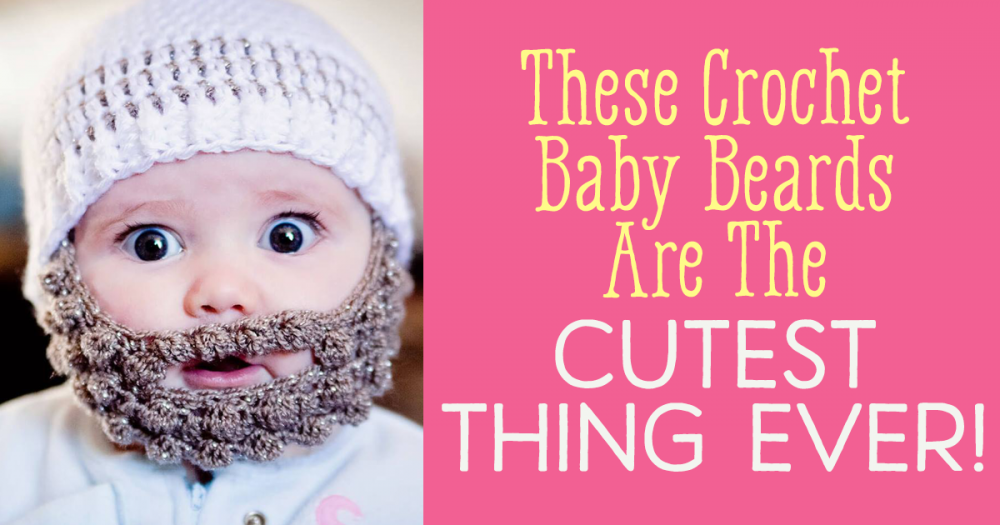 These Crochet Baby Beards Are The Cutest Thing Ever Top Crochet