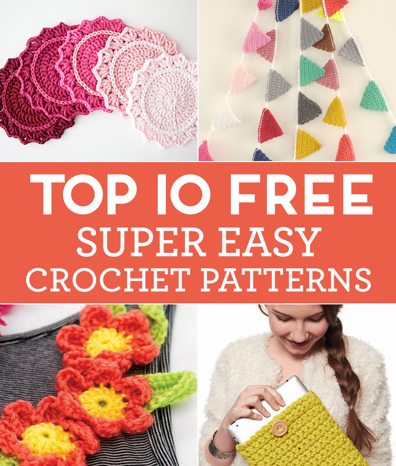 Top 10 FREE Super Easy Crochet Patterns