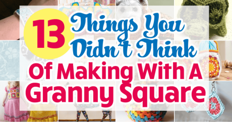 13 Things You Didn't Think Of Making With A Granny Square