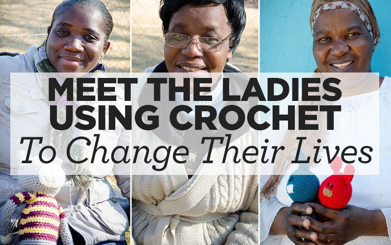 Meet The Ladies Using Crochet To Change Their Lives